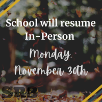 School will resume in-person Monday, November 30th