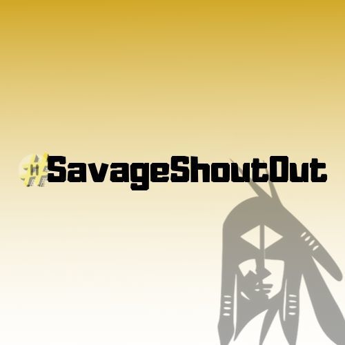 Savage Shout Out
