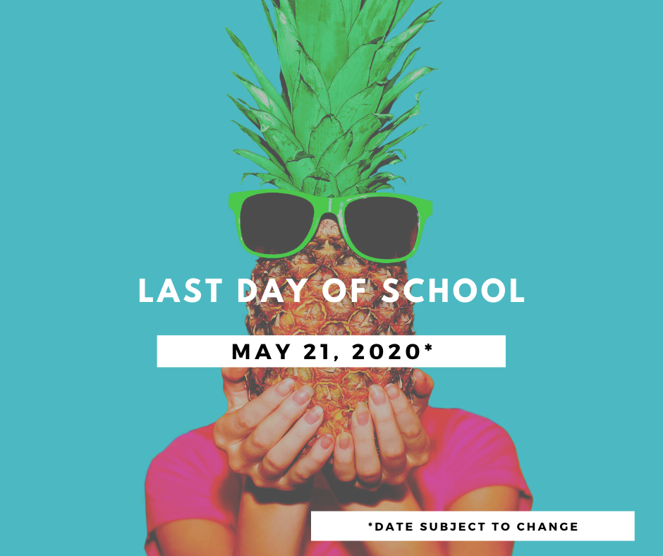 Last Day of School May 21, 2020