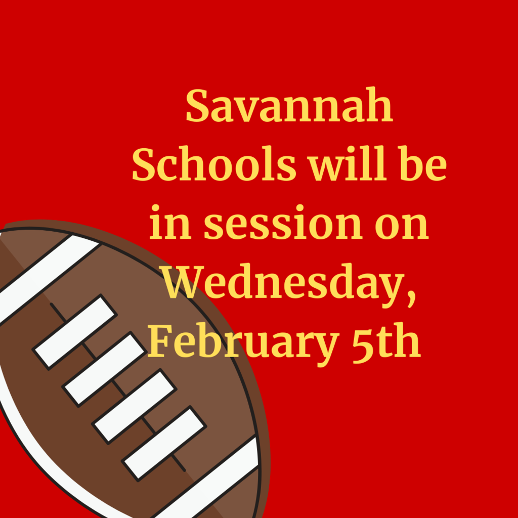 School will be in session Wednesday, February 5th