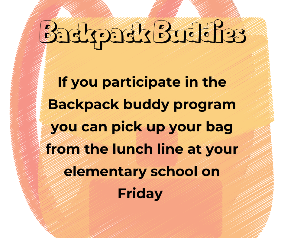 Backpack buddy pick up at your elementary on Friday