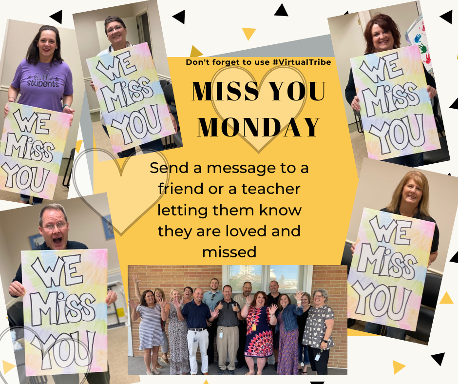 Miss you Monday! Send a message to a friend or a teacher letting them know they are loved and missed.