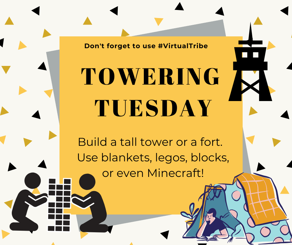 Towering Tuesday, Make a fort of blankets, or build a tall tower of bricks. Don't forget to send us your pictures!
