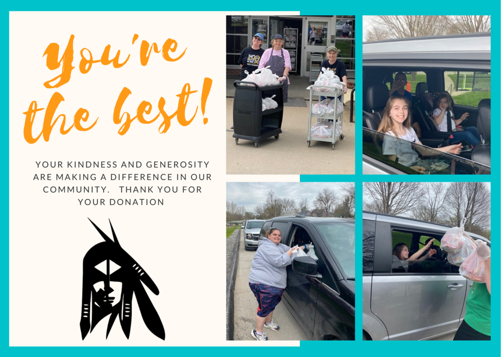 You're the best!  Your Kindness and generosity are making a difference in our community.  Thank you for your donation.  Pictures of staff handing meals to families in a drive through line.